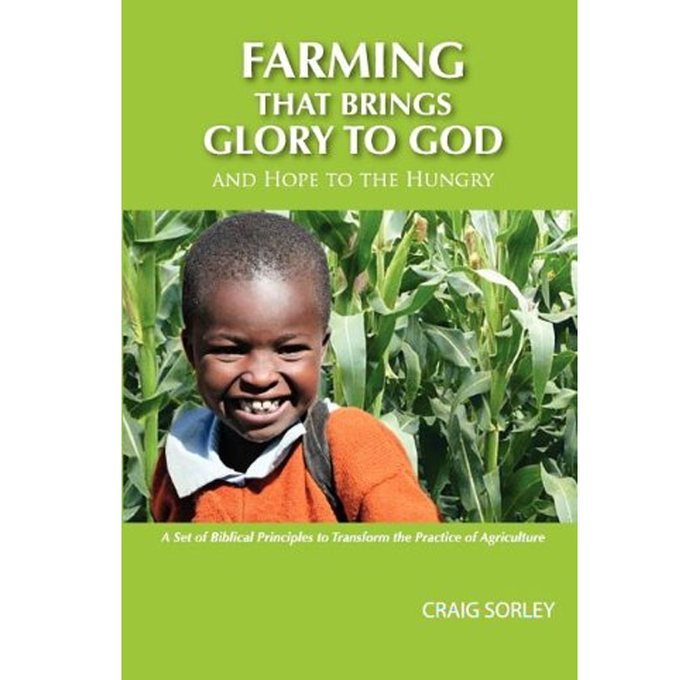 Farming that Brings Glory to God and Hope to the Hungry
